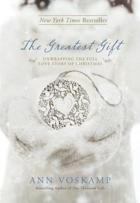 book The Greatest Gift Unwrapping the Full Love Story of Christmas