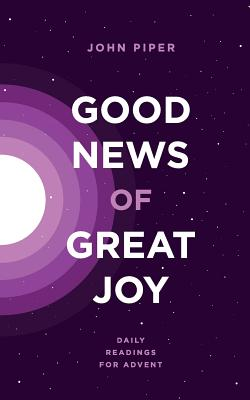 book-good news of great joy daily readings for advent by john piper