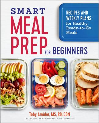 book Smart Meal Prep for Beginners Recipes and Weekly Plans for Healthy Ready To Go Meals