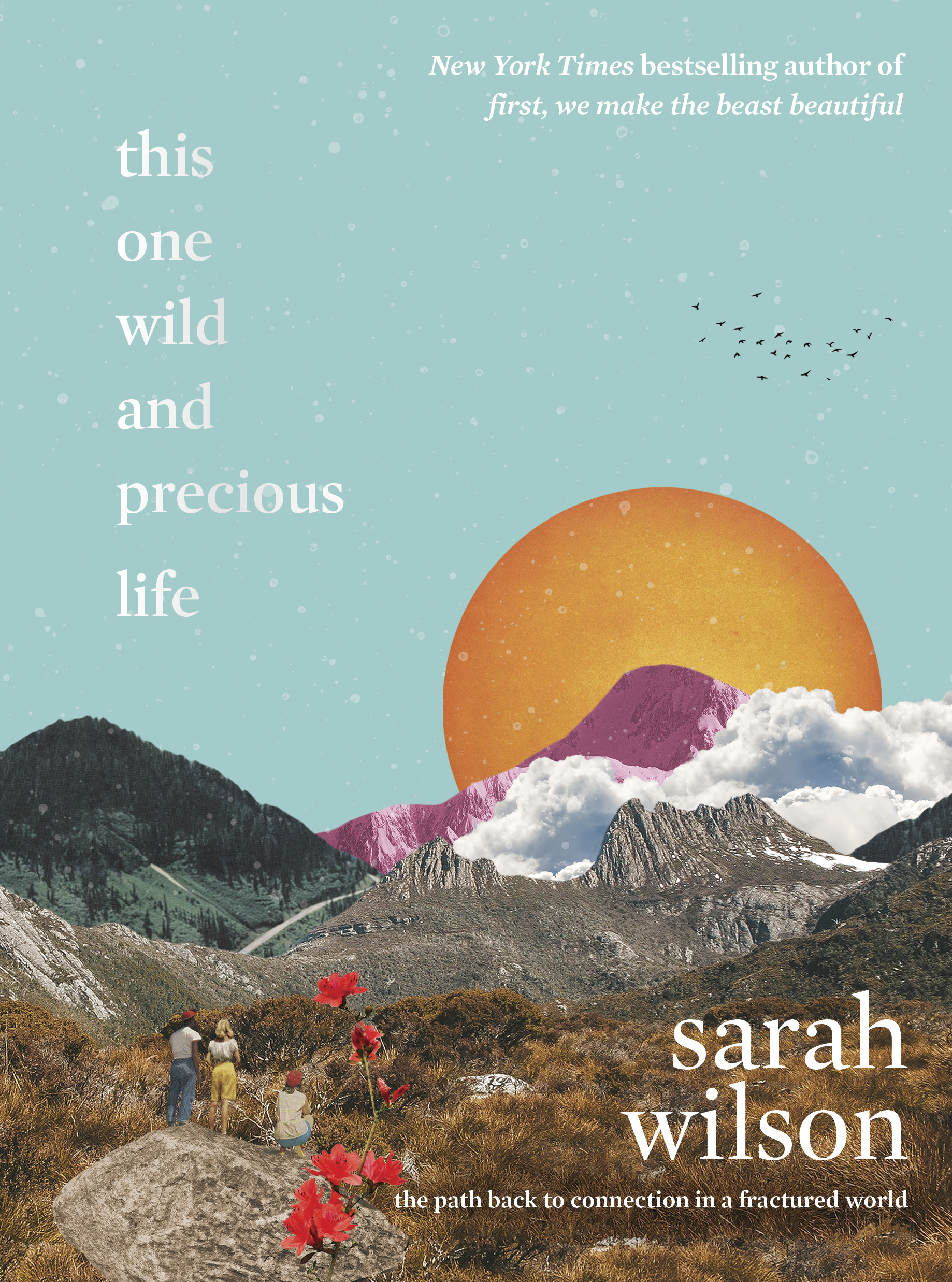 book-This One Wild and Precious Life-The Path Back to Connection in a Fractured World