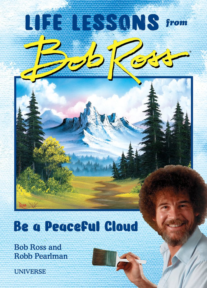 book-Be a Peaceful Cloud and Other Life Lessons from Bob Ross